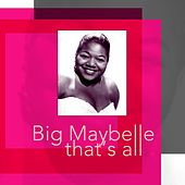 That's All by Big Maybelle