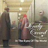 In The Eyes Of The World by Lonely Crowd