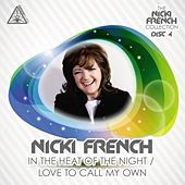 In The Heat Of The Night/ Love To Call My Own by Nicki French
