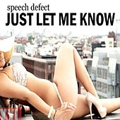 Just let me know by Speech Defect