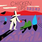 D.R.O.M.P by Chicken Lips