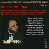 Spanish Composers of Today, Vol. 12 - Delfin Colome by Various Artists