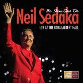 The Show Goes On by Neil Sedaka