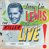 The Killer Live - 1964 To 1970 by Jerry Lee Lewis