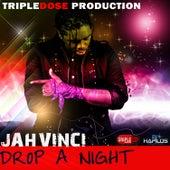 Drop a Night - Single by Jah Vinci
