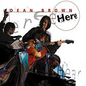 Here by Dean Brown