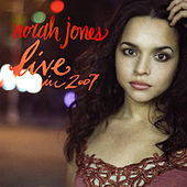 Live In 2007 by Norah Jones