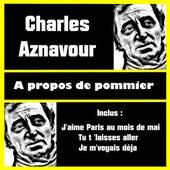 A propos de pommier de Charles Aznavour