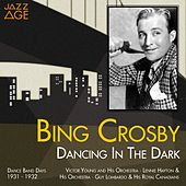 Dancing in the Dark (Dance Band Days 1931 -1932) by Bing Crosby