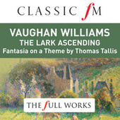 Vaughan Williams: The Lark Ascending (Classic FM: The Full Works) by Nicola Benedetti