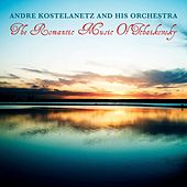 The Romantic Music Of Tchaikovsky de Andre Kostelanetz And His Orchestra