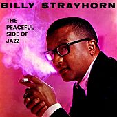 The Peaceful Side Of Jazz de Billy Strayhorn