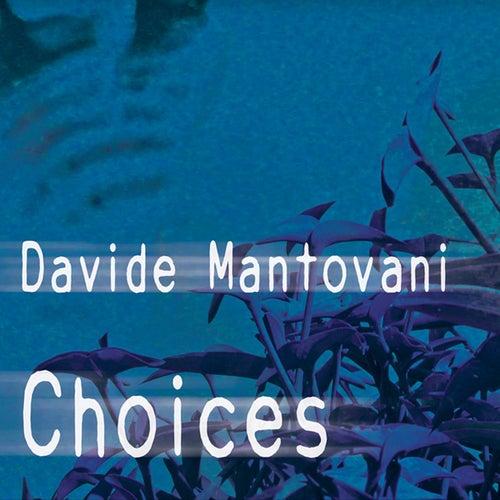 Choices by Davide Mantovani