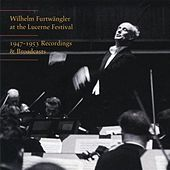 Wilhelm Furtwängler at the Lucerne Festival von Various Artists
