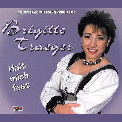 Halt mich fest by Brigitte Traeger