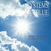 Made In Heaven - DJ Deep Hitmix 2k12 von Systems In Blue