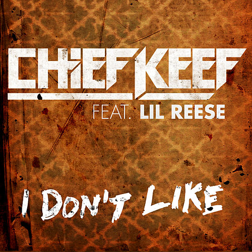 I Don't Like by Chief Keef