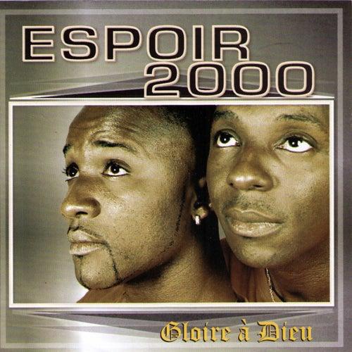 Gloire à Dieu by Espoir 2000