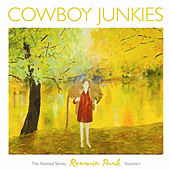 Renmin Park - The Nomad Series Volume 1 by Cowboy Junkies