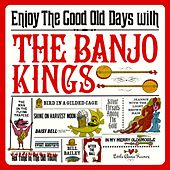 Enjoy The Good Old Days With by The Banjo Kings