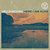 Here I Am Alive - Single by Yellowcard