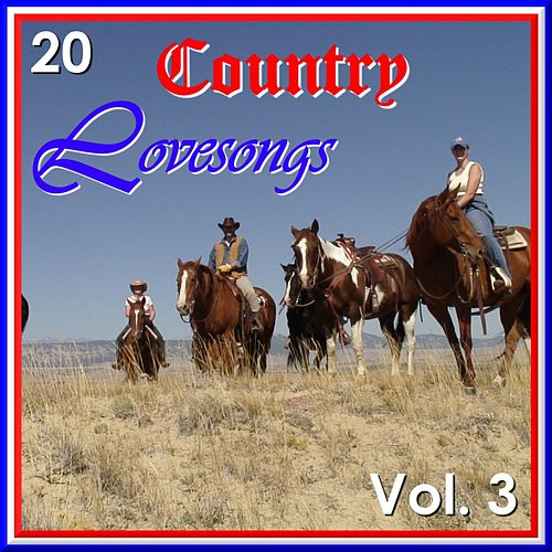 20 Country Love Songs Vol. 3 by Various Artists
