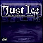 Kill The Rhythm (Like A Homicide) de Just Ice