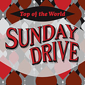 Top Of The World by Sunday Drive