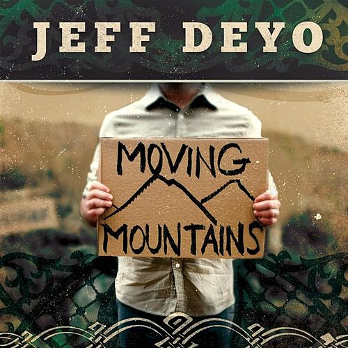 Moving Mountains by Jeff Deyo