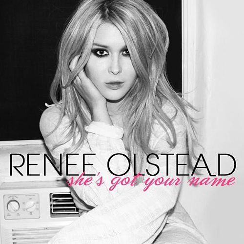 She's Got Your Name by Renee Olstead