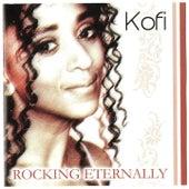 Rocking Enternally by Kofi