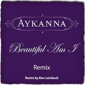 Beautiful Am I Remix by Aykanna