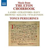 Music from The Eton Choirbook by Tonus Peregrinus