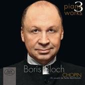 Chopin: Piano Works, Vol. 3 von Boris Bloch