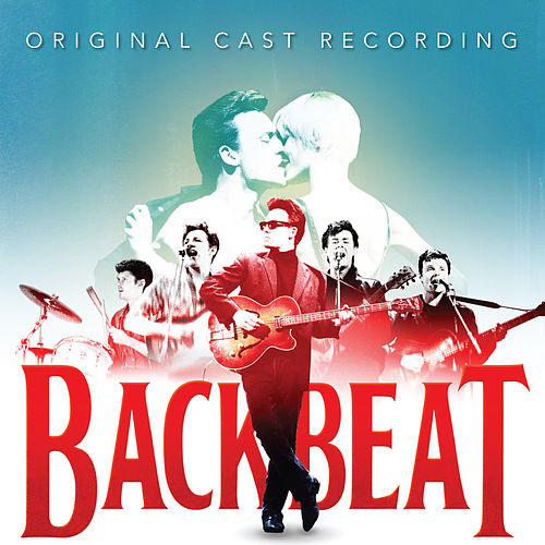 Backbeat The Musical by Backbeat Original Cast