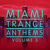 Miami Trance Anthems - Volume 3 by Various Artists