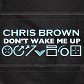 Don't Wake Me Up von Chris Brown