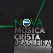 Nova Música Cristã Brasileira de Various Artists
