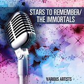 Stars To Remember/ The Immortals by Various Artists