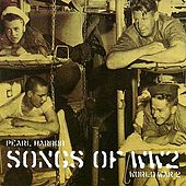 Pearl Harbour - Songs of WW2 by Various Artists