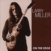On The Edge by Larry Miller