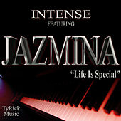 Life Is Special  (feat. Jazmina) - Single by Intense
