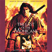 The Last of The Mohicans (Original Motion Picture Soundtrack) by Various Artists