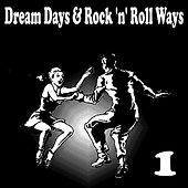 Dream Days & Rock 'n' Roll Ways, Vol. 1 by Various Artists