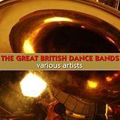 The Great British Dance Bands von Various Artists