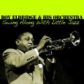 Swing Along With Little Jazz by Roy Eldridge