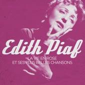 Edith Piaf : La vie en rose et ses plus belles chansons (Remasterisé) de Edith Piaf
