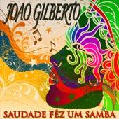 Saudade Fêz um Samba (35 Tracks - Digitally Remastered) de João Gilberto