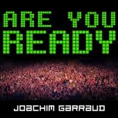 Are U Ready by Joachim Garraud