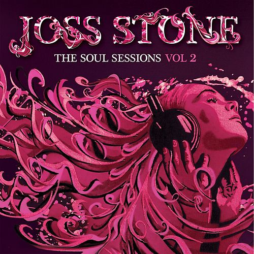 The Soul Sessions, Vol. 2 by Joss Stone